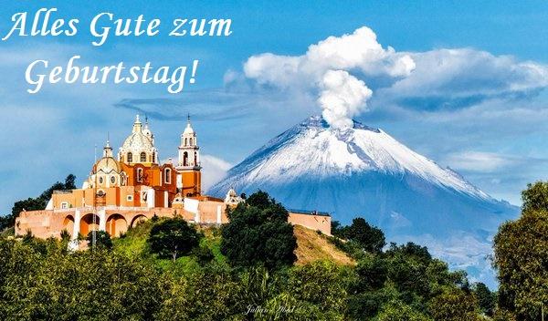 Alles Gute zum Geburtstag! Mexico, Puebla, die Kirche, Vulkan